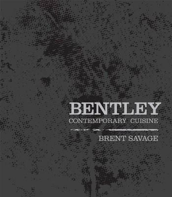 Bentley: Contemporary Cuisine - The Book